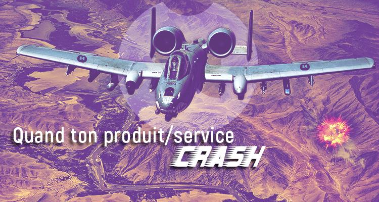 Quand ton marketing prend son envol tel un avion à réaction, mais que ton produit/service crash