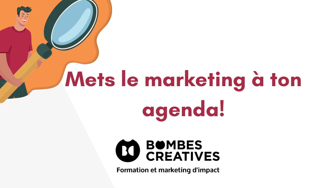 Mets le marketing à ton agenda!