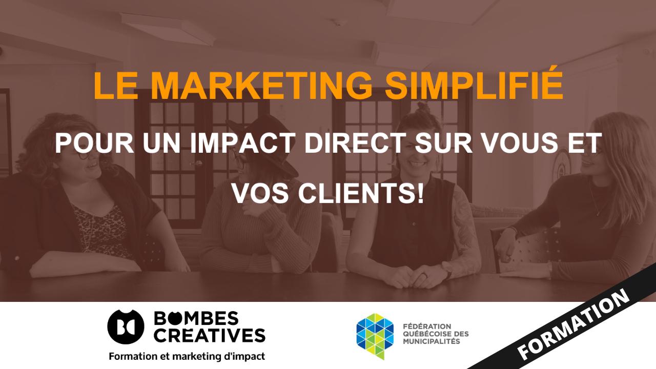 Le marketing simplifié : pour un impact direct sur vous et vos clients!