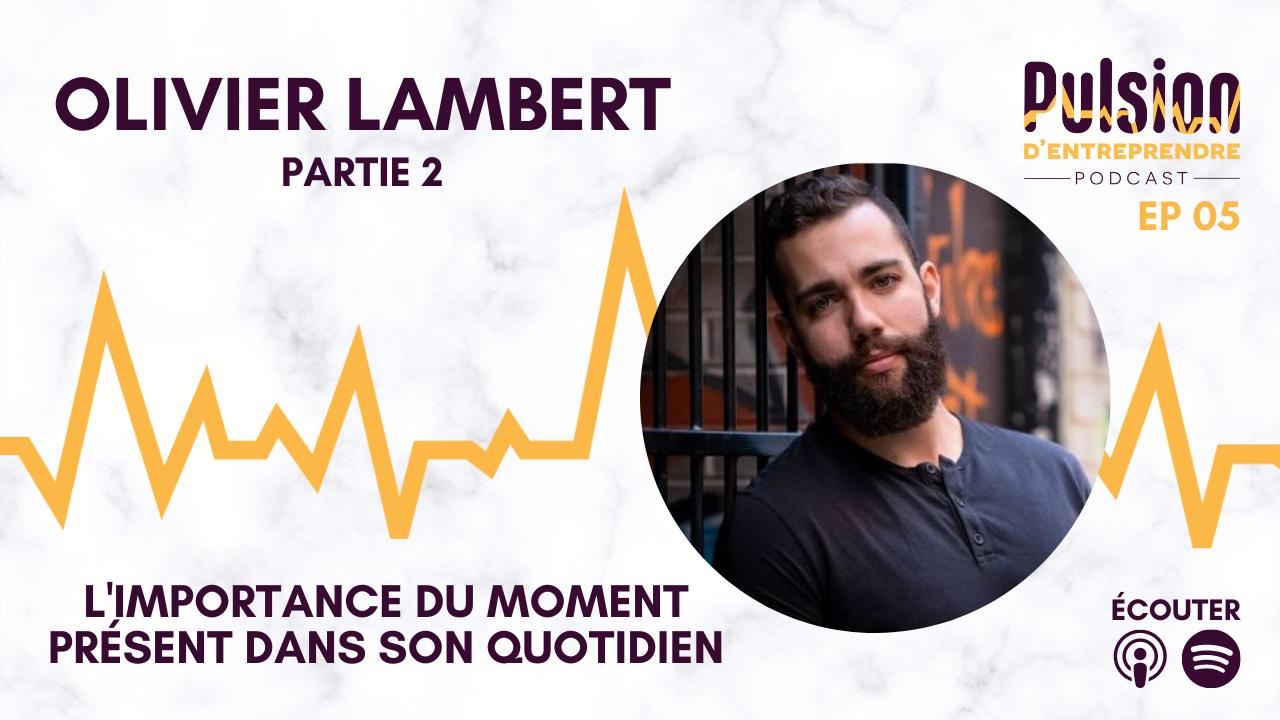 Moment présent Olivier Lambert